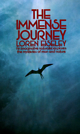 The Immense Journey by Loren Eiseley