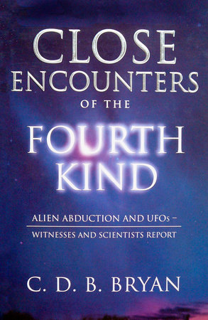 Close Encounters Of The Fourth Kind by C.D.B. Bryan