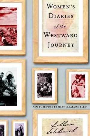 Women's Diaries of the Westward Journey by Lillian Schlissel