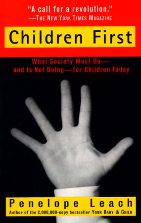 Children First by Penelope Leach