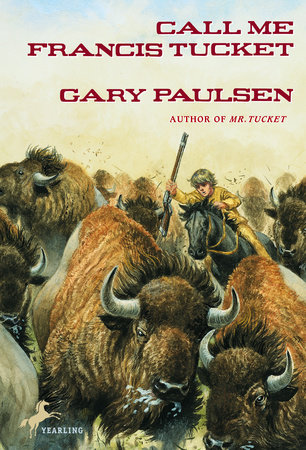 Call Me Francis Tucket by Gary Paulsen