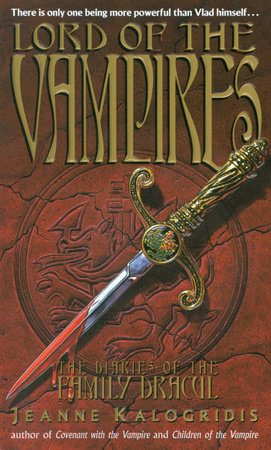 Lord of the Vampires by Jeanne Kalogridis | PenguinRandomHouse com: Books
