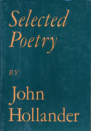 Selected Poetry by John Hollander