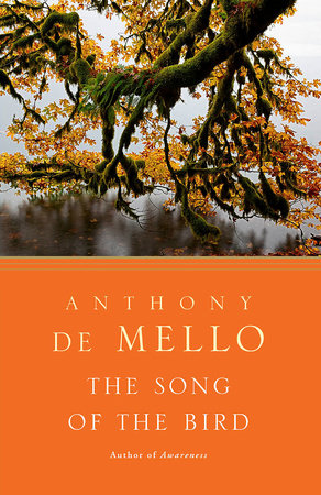 The Song of the Bird by Anthony De Mello