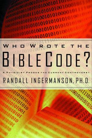 Who Wrote the Bible Code? by Randall Ingermanson