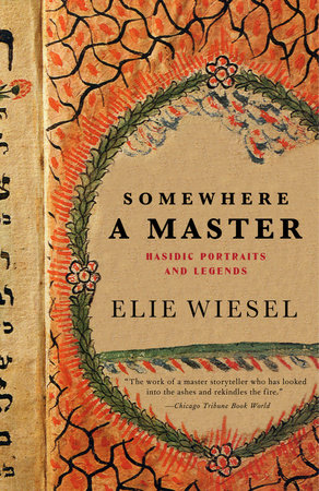 Somewhere a Master by Elie Wiesel