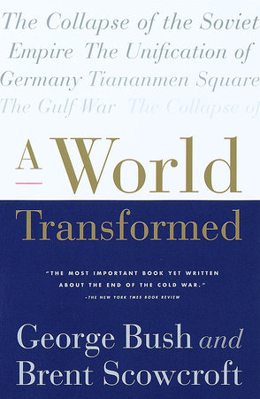 A World Transformed by George H. W. Bush and Brent Scowcroft