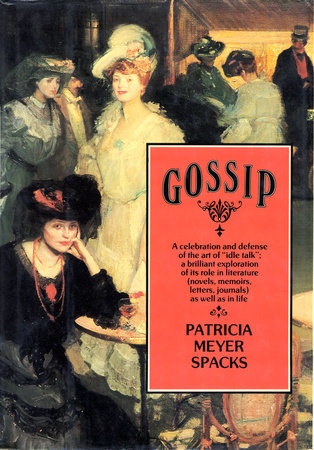 GOSSIP by Patricia Meyer Spacks