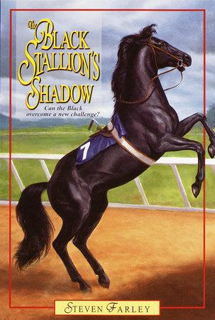 Black Stallion's Shadow by Steven Farley