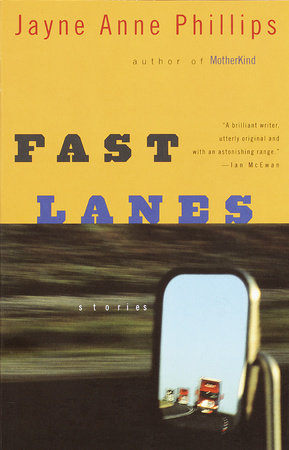 Fast Lanes by Jayne Anne Phillips