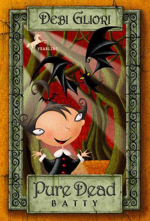 Pure Dead Batty by Debi Gliori
