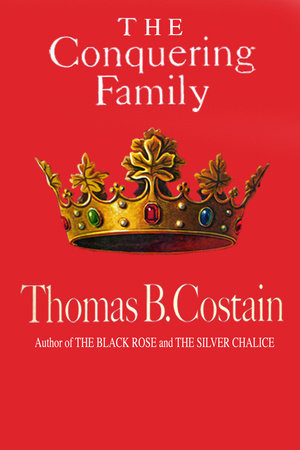 The Conquering Family by Thomas B. Costain