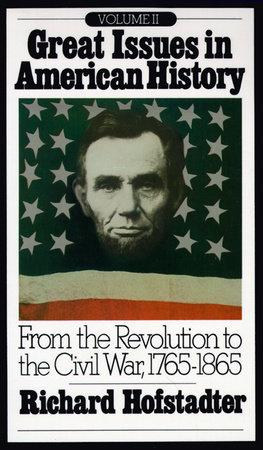 Great Issues in American History, Vol. II by Richard Hofstadter