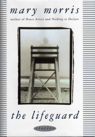 The Lifeguard by Mary Morris