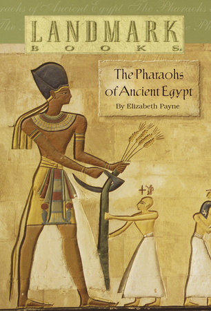 The Pharaohs of Ancient Egypt by Elizabeth Payne