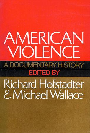 American Violence by Richard Hofstadter
