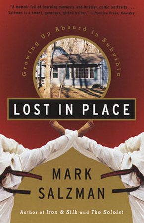Lost in Place: by Mark Salzman
