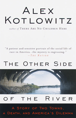 The Other Side of the River by Alex Kotlowitz