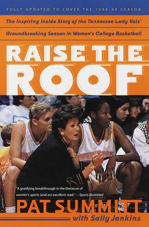 Raise the Roof by Pat Summitt