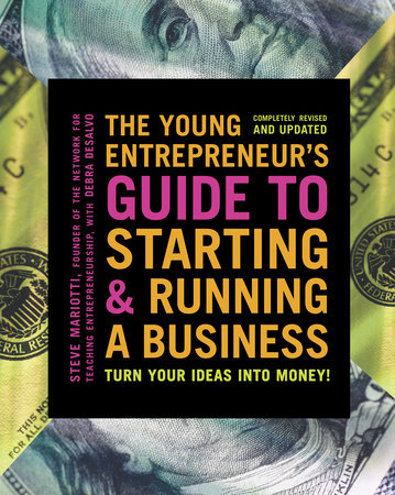 The Young Entrepreneur's Guide to Starting and Running a Business by Steve Mariotti