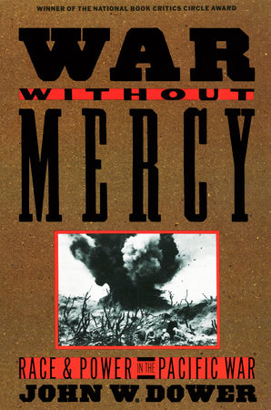 WAR WITHOUT MERCY by John Dower