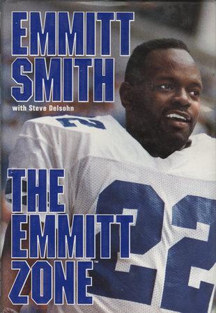 The Emmitt Zone by Emmitt Smith