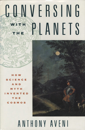 Conversing with the Planets by Anthony Aveni