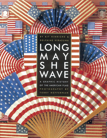 Long May She Wave by Kit Hinrichs and Delphine Hirasuna