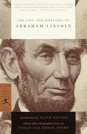 The Life and Writings of Abraham Lincoln