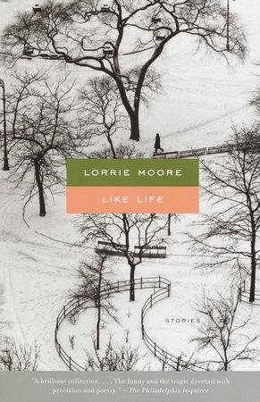 Like Life by Lorrie Moore