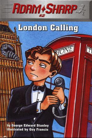 Adam Sharp #2: London Calling by George Edward Stanley