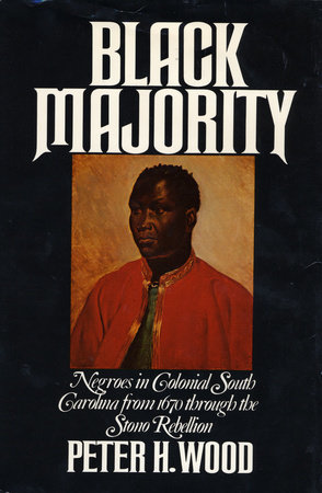 Cover image: Black majority: Negroes in colonial South Carolina from 1670 through the Stono Rebellion