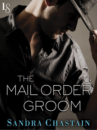 The Mail Order Groom by Sandra Chastain
