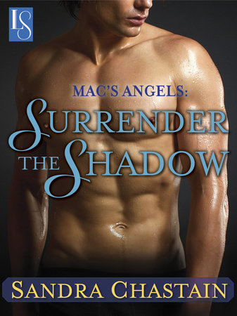 Mac's Angels: Surrender the Shadow