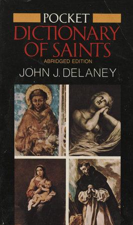 Pocket Dictionary of Saints by John J. Delaney