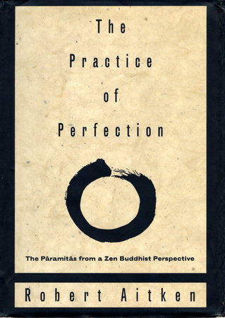 The Practice of Perfection by Robert Aitken