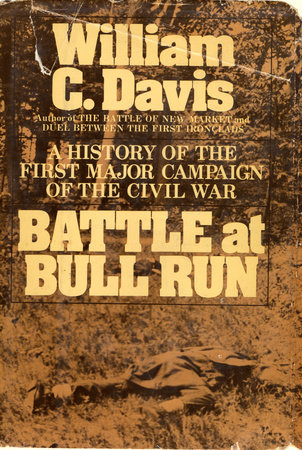Battle at Bull Run by William C. Davis