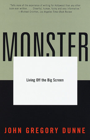 Monster by John Gregory Dunne