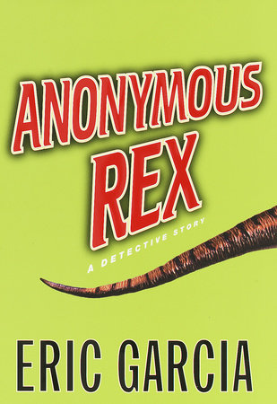 Anonymous Rex by Eric Garcia