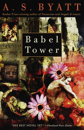 Babel Tower by A. S. Byatt