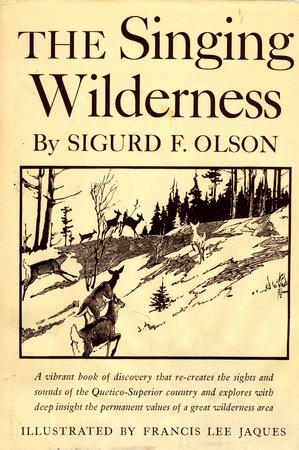Singing Wilderness by Sigurd F Olson
