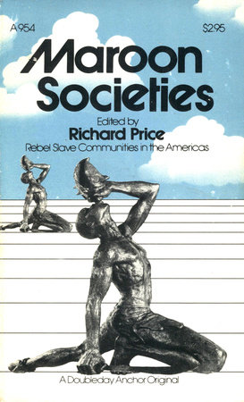 Maroon Societies by Richard Price
