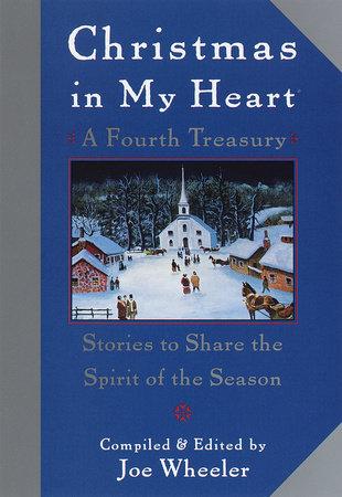 Christmas in My Heart, A Fourth Treasury by Joe Wheeler