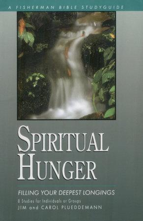 Spiritual Hunger by Jim Plueddemann and Carol Plueddemann