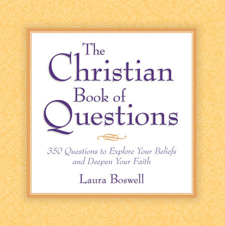 The Christian Book of Questions by Laura E. Boswell