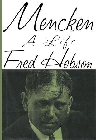 Mencken by Fred Hobson