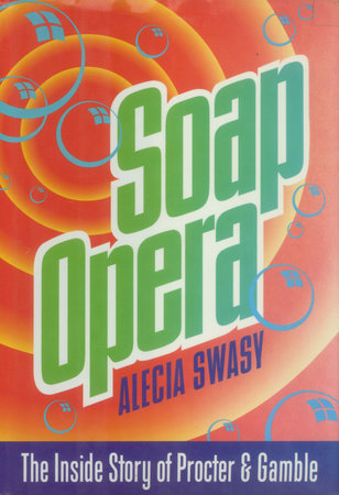 Soap Opera: by Alecia Swasy