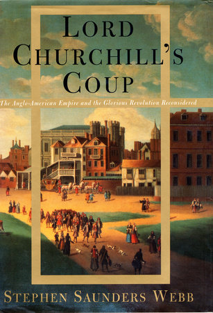 Lord Churchill's Coup by Stephen S. Webb