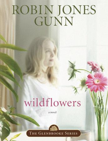 Wildflowers by Robin Jones Gunn