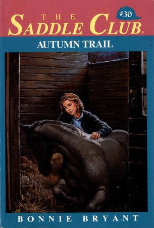 Autumn Trail by Bonnie Bryant